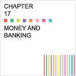 Chapter 17 – Money and Banking