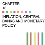Chapter 18 – Inflation, Central Banks and Monetary Policy