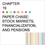 Chapter 19 – Stock Markets, Financialization, and Pensions