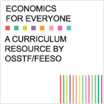 Introduction – Economics for Everyone: A Curriculum Resource by OSSTF/FEESO