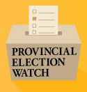 Provincial Election Watch