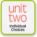 unit two — individual choices