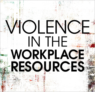 Violence in the Workplace Resources