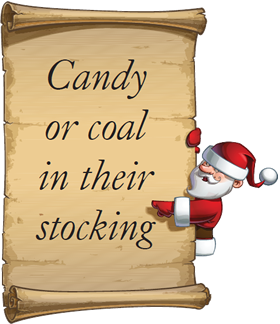 Candy or coal in their stocking